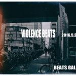 「VIOLENCE BEATS」5月25日(水)〜5月29日(日)