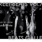 STREET BEATS Vol.7「Black & White」1月31日(水)〜2月4日(日)