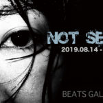 「NOT SELF」8月14日(水)〜8月18日(日)