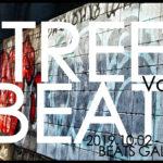 「STREET BEATS Vol.11」10月2日(水)〜10月6日(日)