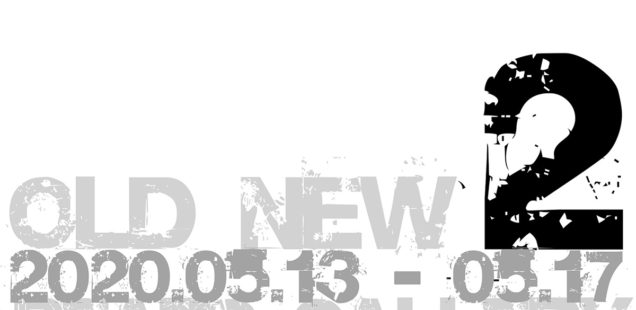 「OLD NEW 2」5月13日(水)〜17日(日)