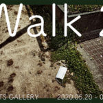 「Walk2」5月20日(水)〜24日(日)