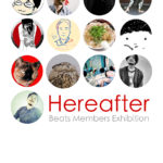 「Hereafter」Beats Members Exhibition 7月15日(水)〜19日(日)