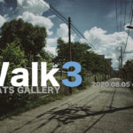 「Walk3」8月5日(水)〜8月9日(日)