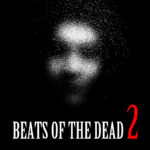 「BEATS OF THE DEAD 2」8月12日(水)〜8月16日(日)