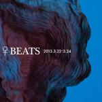 「♀BEATS」3月22日(金)〜24日(日)